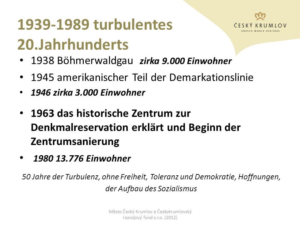 1939-1989 turbulentes 20.Jahrhunderts 1938 Böhmerwaldgau zirka 9.000 Einwohner 1945 amerikanischer Teil der Demarkationslinie 1946 zirka 3.000 Einwohn