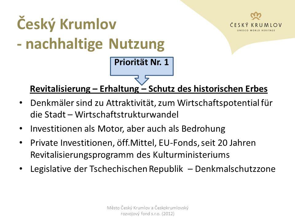 Český Krumlov - nachhaltige Nutzung Revitalisierung – Erhaltung – Schutz des historischen Erbes Denkmäler sind zu Attraktivität, zum Wirtschaftspotent
