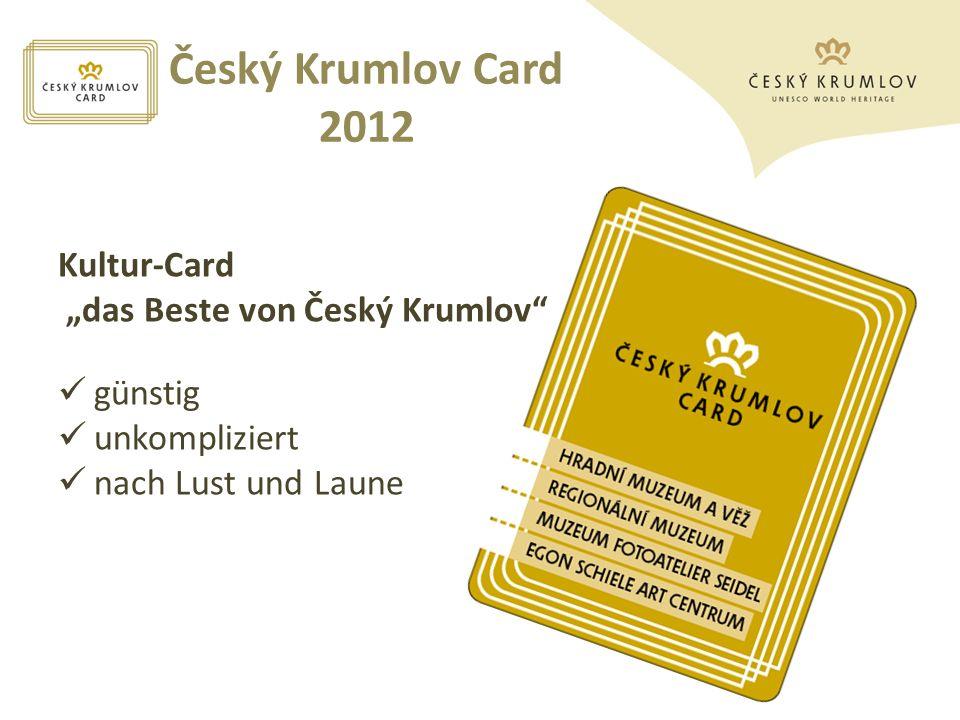 Český Krumlov Card 2012 Kultur-Card das Beste von Český Krumlov günstig unkompliziert nach Lust und Laune