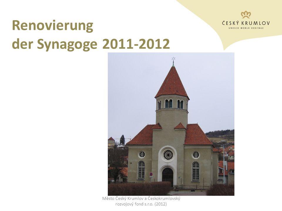 Renovierung der Synagoge 2011-2012 Město Český Krumlov a Českokrumlovský rozvojový fond s.r.o. (2012)