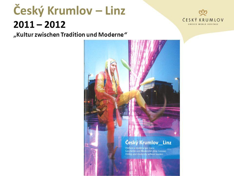 Český Krumlov – Linz 2011 – 2012 Kultur zwischen Tradition und Moderne Město Český Krumlov a Českokrumlovský rozvojový fond s.r.o. (2012)