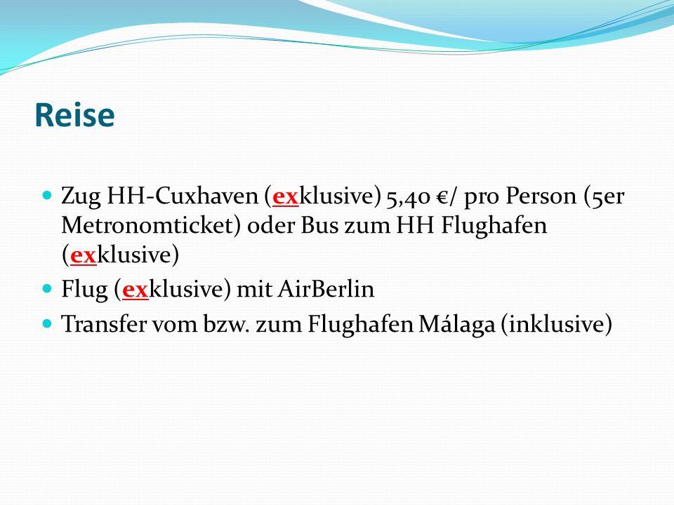 Reise Zug HH-Cuxhaven (exklusive) 5,40 / pro Person (5er Metronomticket) oder Bus zum HH Flughafen (exklusive) Flug (exklusive) mit AirBerlin Transfer vom bzw.