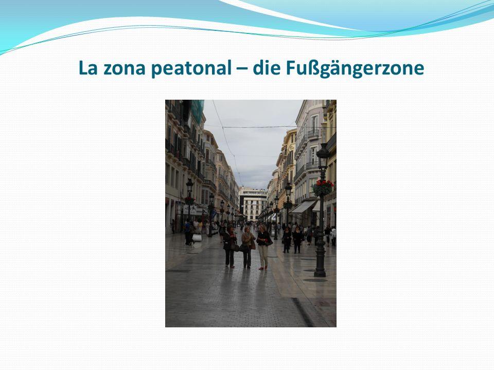 La zona peatonal – die Fußgängerzone
