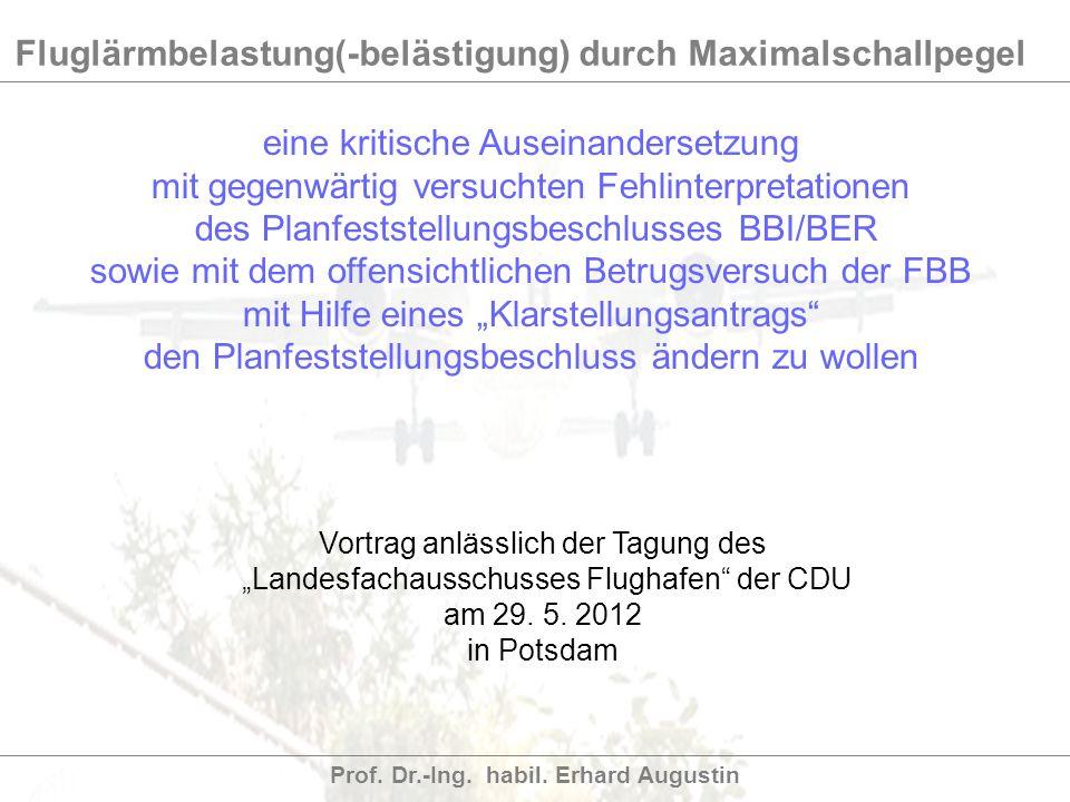 Fluglärmbelastung(-belästigung) durch Maximalschallpegel Prof. Dr.-Ing. habil. Erhard Augustin Vortrag anlässlich der Tagung des Landesfachausschusses
