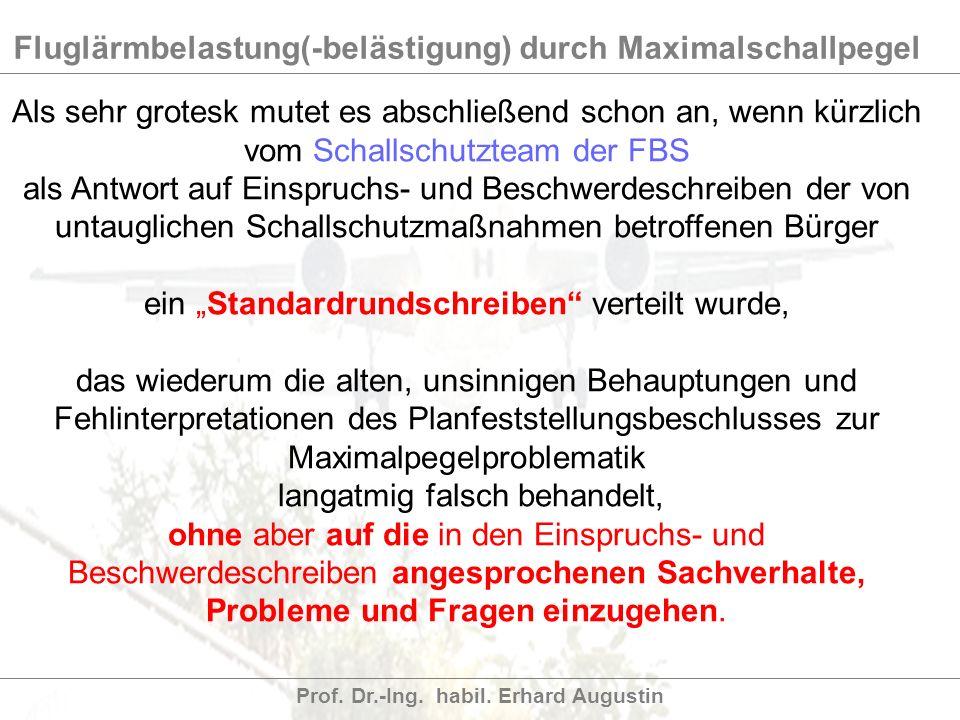 Fluglärmbelastung(-belästigung) durch Maximalschallpegel Prof. Dr.-Ing. habil. Erhard Augustin Als sehr grotesk mutet es abschließend schon an, wenn k