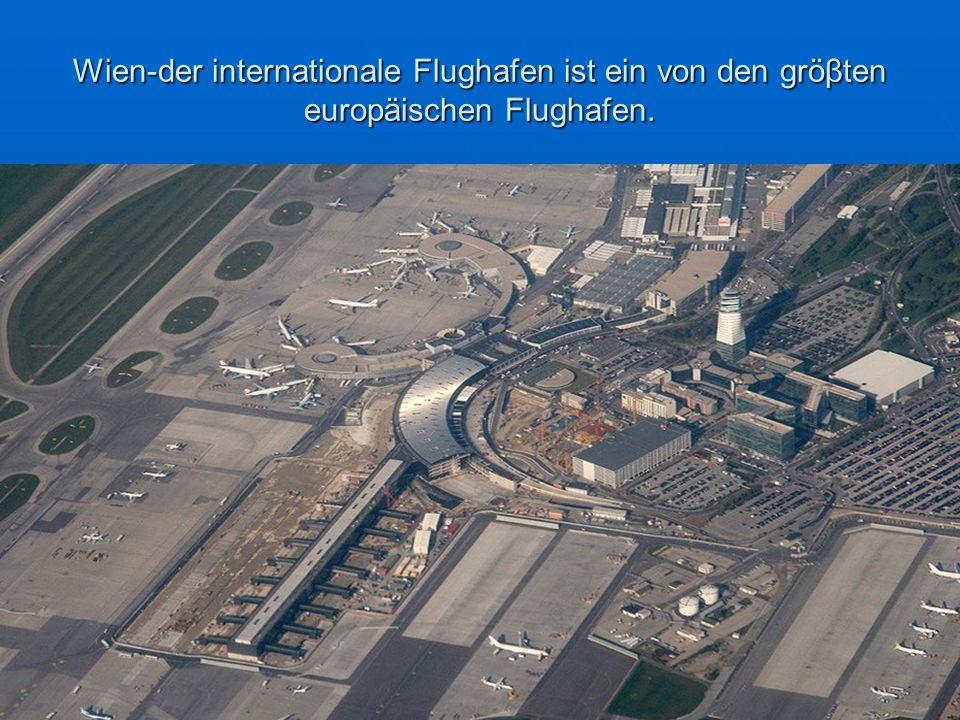 Wien-der internationale Flughafen ist ein von den gröβten europäischen Flughafen.