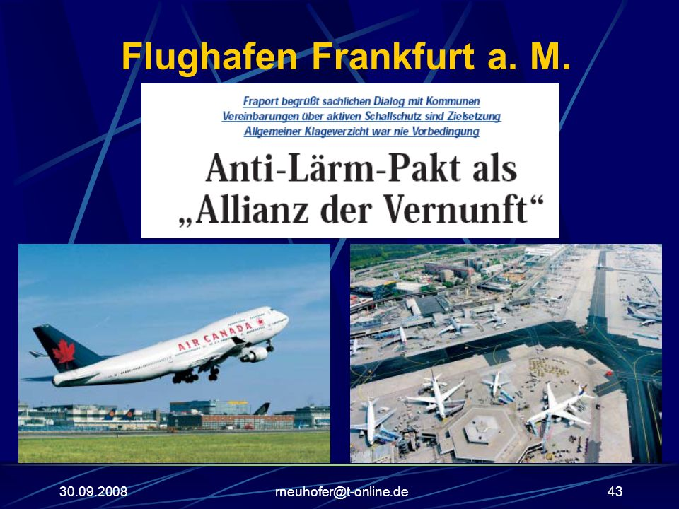 30.09.2008rneuhofer@t-online.de43 Flughafen Frankfurt a. M.