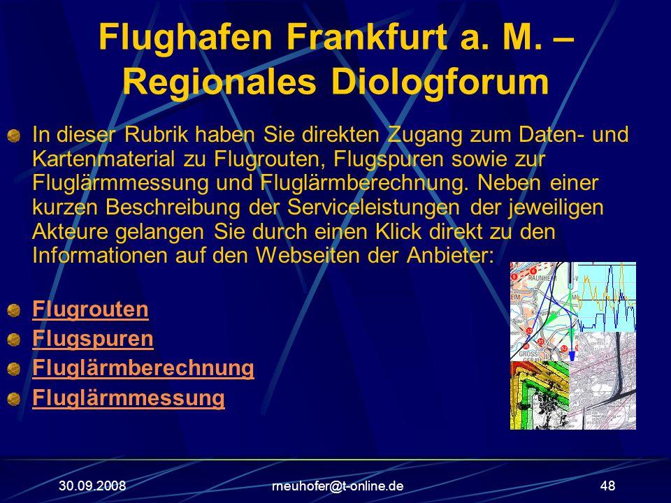 30.09.2008rneuhofer@t-online.de48 Flughafen Frankfurt a. M. – Regionales Diologforum In dieser Rubrik haben Sie direkten Zugang zum Daten- und Kartenm