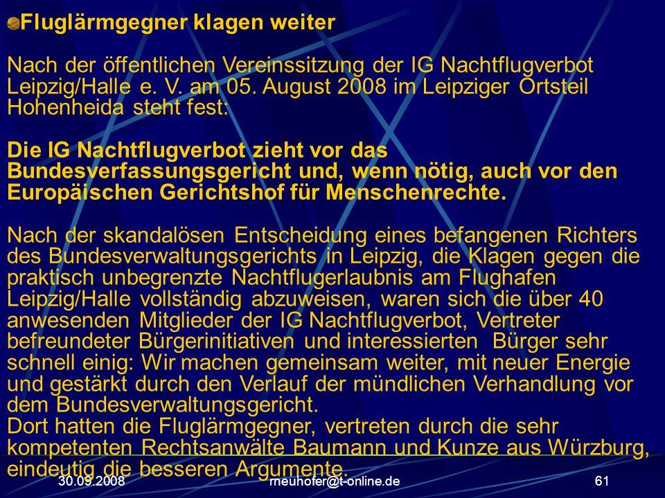 30.09.2008rneuhofer@t-online.de61 Fluglärmgegner klagen weiter Nach der öffentlichen Vereinssitzung der IG Nachtflugverbot Leipzig/Halle e. V. am 05.