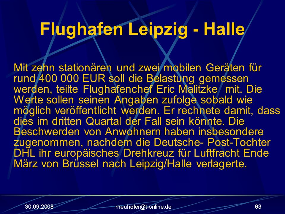 30.09.2008rneuhofer@t-online.de63 Flughafen Leipzig - Halle Mit zehn stationären und zwei mobilen Geräten für rund 400 000 EUR soll die Belastung geme