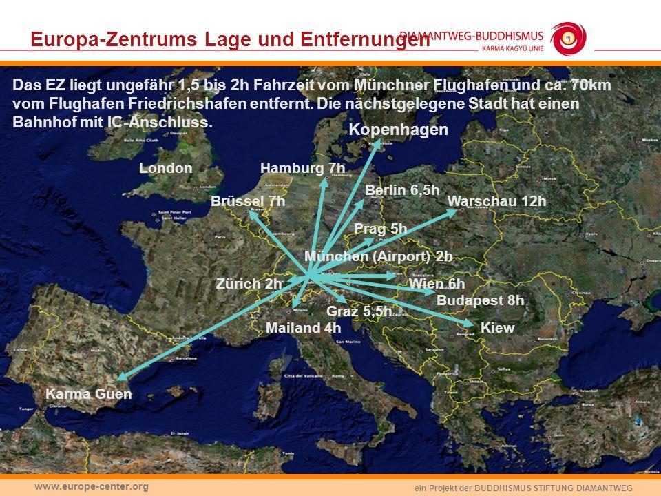 ein Projekt der BUDDHISMUS STIFTUNG DIAMANTWEG www.europe-center.org Europa-Zentrums Lage und Entfernungen Mailand 4h Budapest 8h Zürich 2h Graz 5,5h