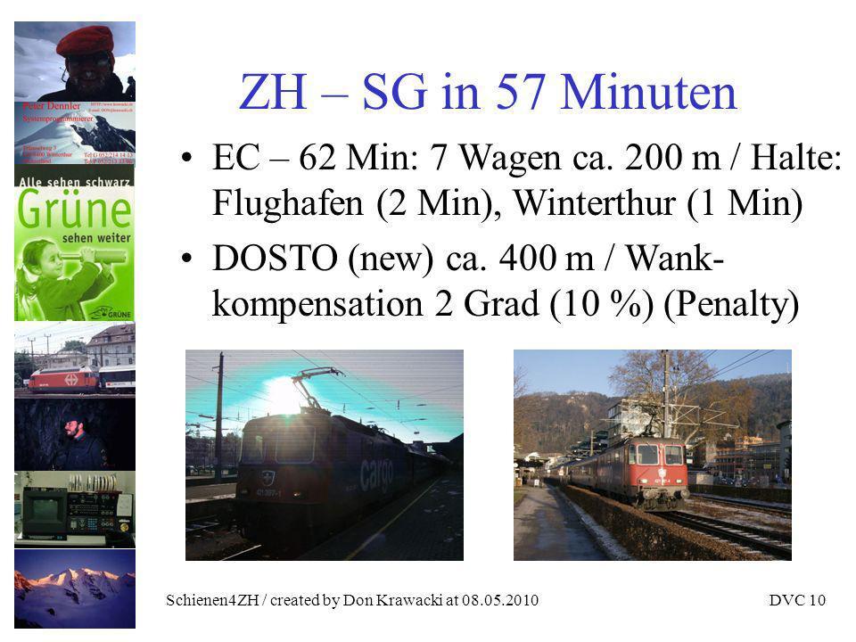 Schienen4ZH / created by Don Krawacki at 08.05.2010DVC 10 ZH – SG in 57 Minuten EC – 62 Min: 7 Wagen ca.