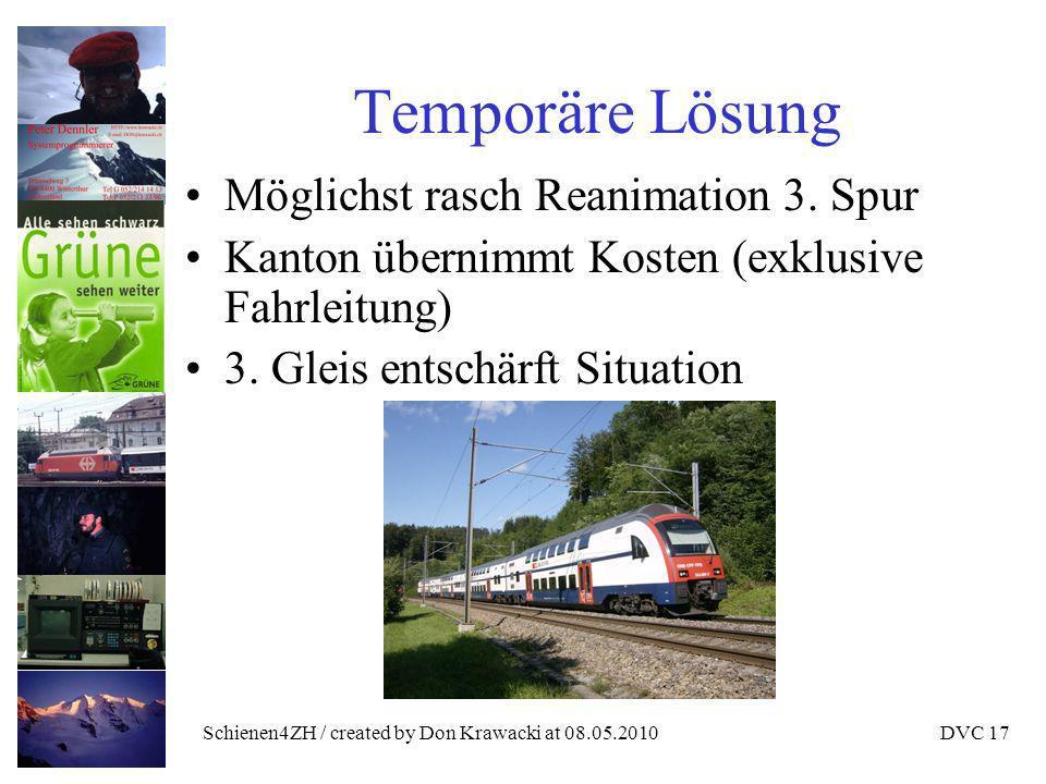 Schienen4ZH / created by Don Krawacki at 08.05.2010DVC 17 Temporäre Lösung Möglichst rasch Reanimation 3.