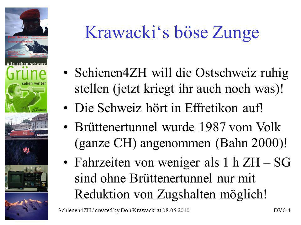 Schienen4ZH / created by Don Krawacki at 08.05.2010DVC 5 Initiativkomitee Wo bleibt Zürichs Osten?