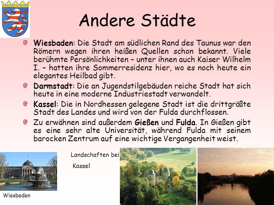 Andere Städte Wiesbaden: Die Stadt am südlichen Rand des Taunus war den Römern wegen ihren heißen Quellen schon bekannt. Viele berühmte Persönlichkeit