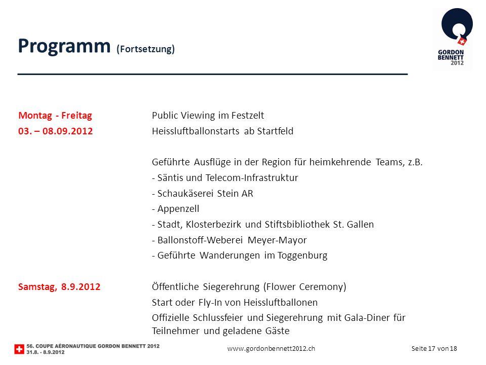 Seite 17 von 18 Programm (Fortsetzung) Montag - FreitagPublic Viewing im Festzelt 03. – 08.09.2012Heissluftballonstarts ab Startfeld Geführte Ausflüge