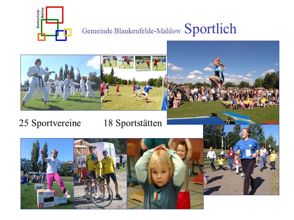 Gemeinde Blankenfelde-Mahlow Sportlich 25 Sportvereine 18 Sportstätten Gemeindesportfest