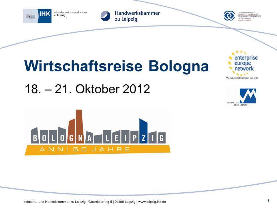 1 Wirtschaftsreise Bologna 18. – 21. Oktober 2012