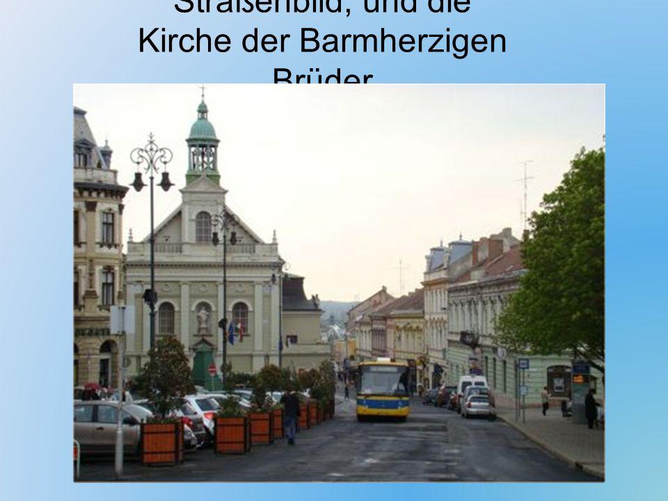 Straßenbild, und die Kirche der Barmherzigen Brüder