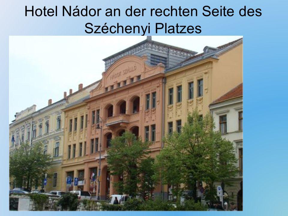 Hotel Nádor an der rechten Seite des Széchenyi Platzes