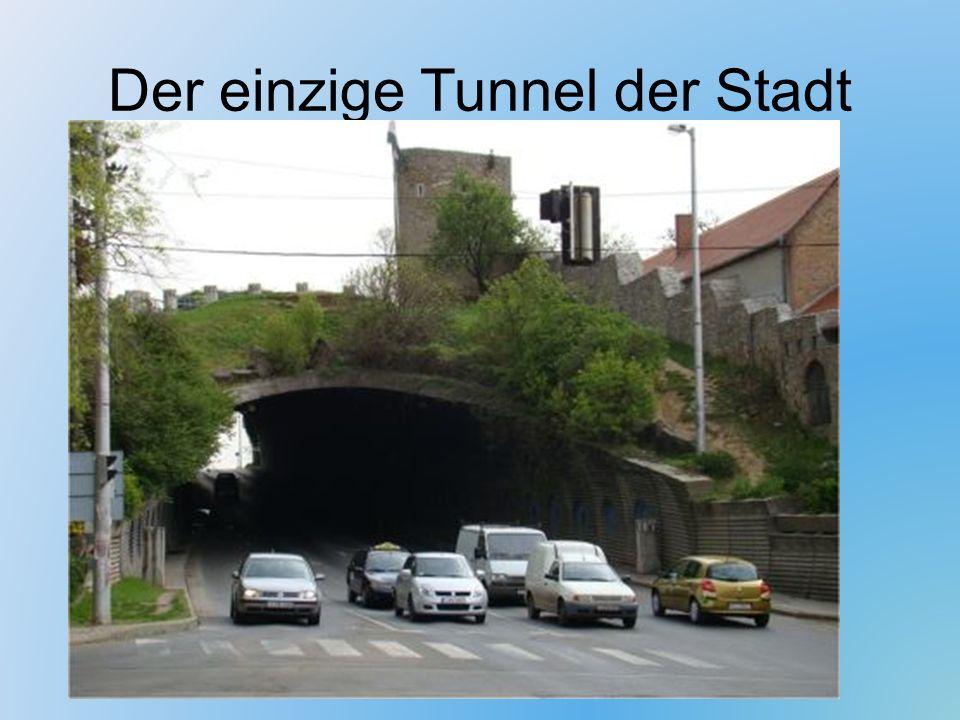 Der einzige Tunnel der Stadt