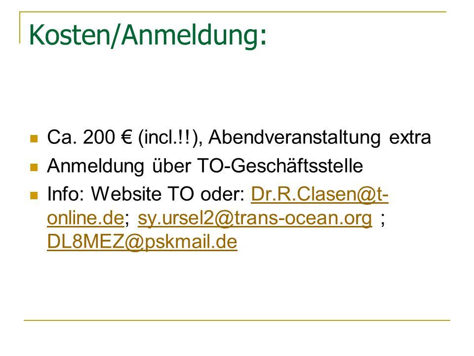 Kosten/Anmeldung: Ca. 200 (incl.!!), Abendveranstaltung extra Anmeldung über TO-Geschäftsstelle Info: Website TO oder: Dr.R.Clasen@t- online.de; sy.ur