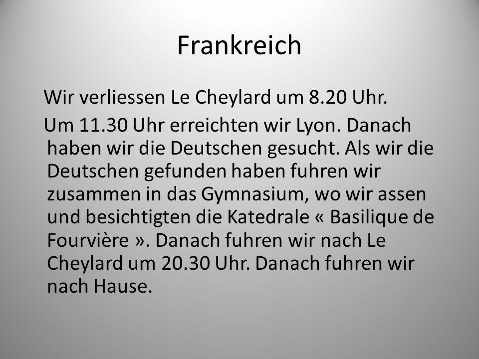 Frankreich Wir verliessen Le Cheylard um 8.20 Uhr.