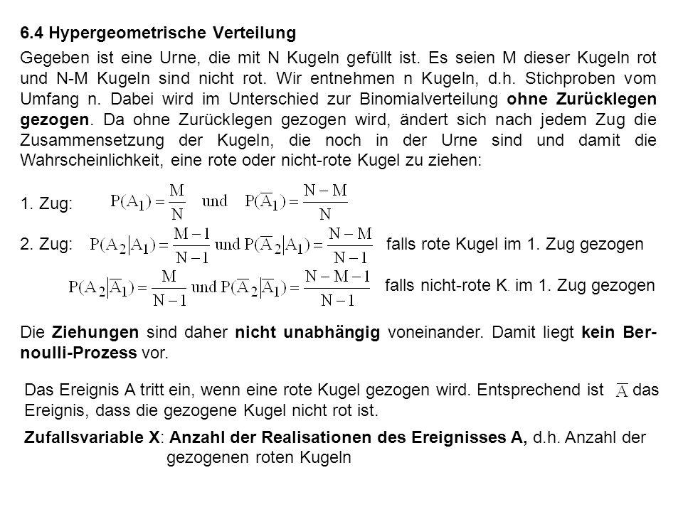 Herleitung der Wahrscheinlichkeitsfunktion: Wir erhalten die gesuchte Wahrscheinlichkeit, indem wir die Anzahl der Auswahl- möglichkeiten mit x roten und n-x nicht-roten Kugeln auf die Anzahl aller möglichen Stichproben von n aus N Kugeln beziehen.