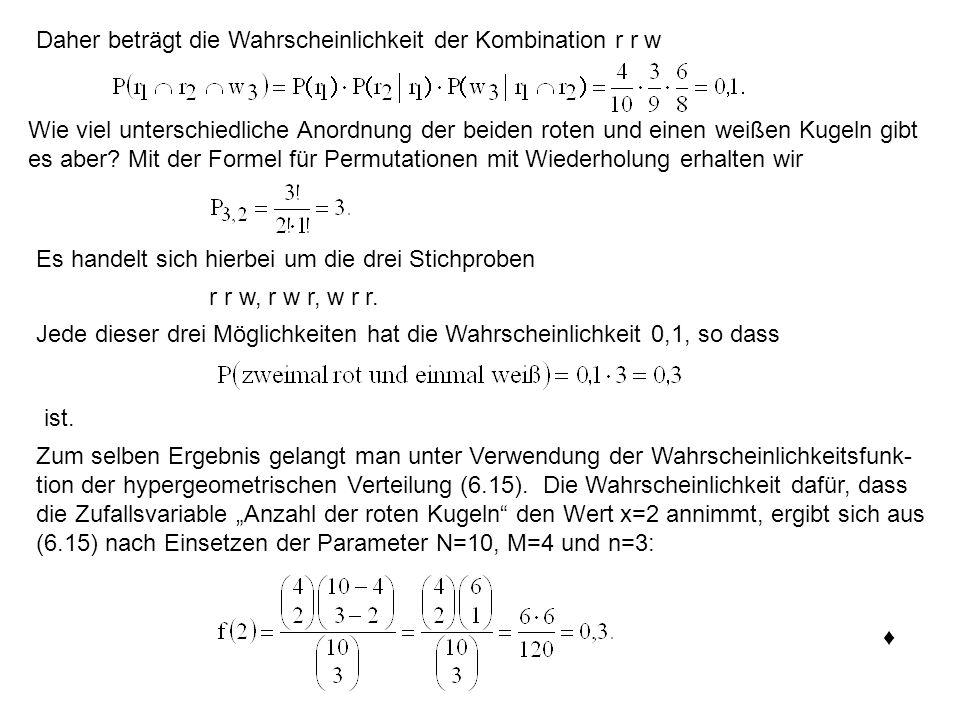 ErwartungswertVarianz (6.16)(6.17) Vergleich zwischen der hypergeometrischen und Binomialverteilung Erwartungswert Die Erwartungswerte der hypergeometrischen und Binomialverteilung stimmen überein, wenn man p = M/N setzt.
