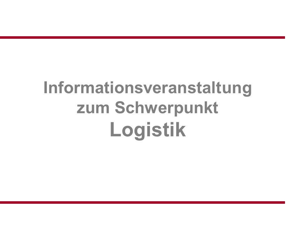 Informationsveranstaltung zum Schwerpunkt Logistik