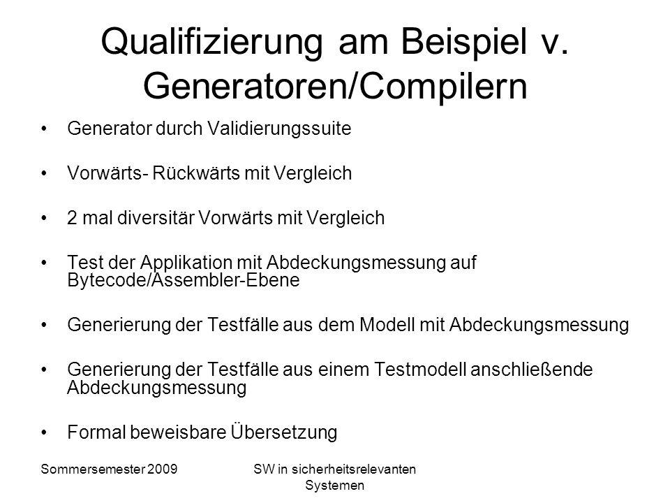 Sommersemester 2009SW in sicherheitsrelevanten Systemen Qualifizierung von Werkzeugen? Automatisierung manueller Tätigkeiten Werkzeug besitzt determin