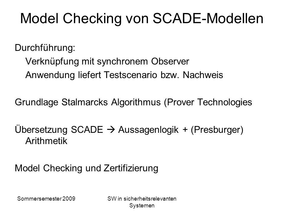 Sommersemester 2009SW in sicherheitsrelevanten Systemen Formale Verifikation in SCADE