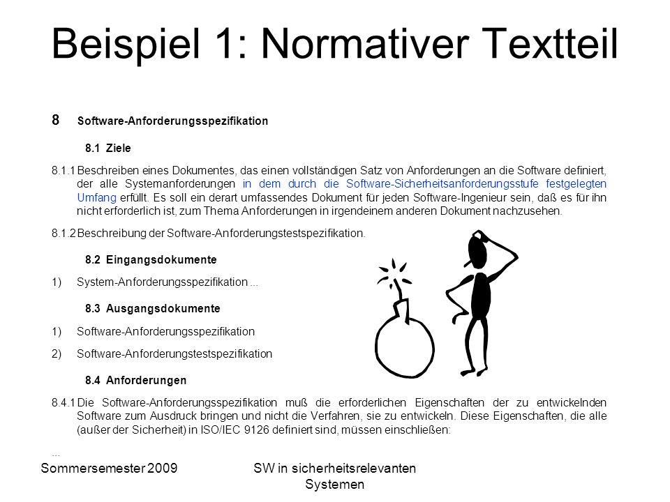 Sommersemester 2009SW in sicherheitsrelevanten Systemen Aufbau der Norm q Normativer Textteil q Normativer Anhang A q Informativer Anhang B Normativer