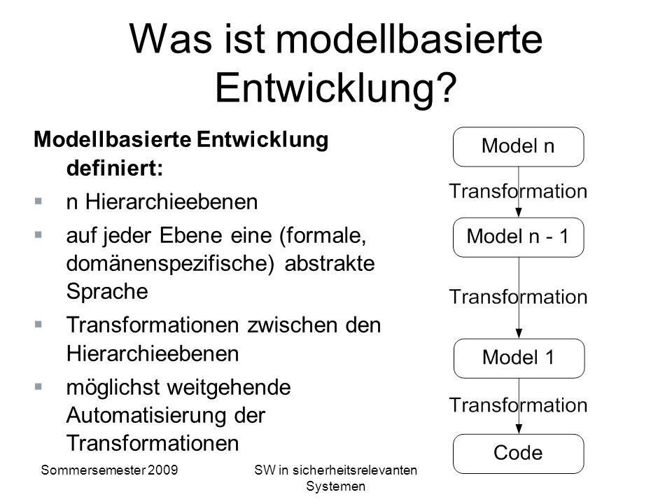 Sommersemester 2009SW in sicherheitsrelevanten Systemen Ursprünge der modellbasierten Entwicklung Erste Ansätze in den 80er Jahren mit den CASE-Tools