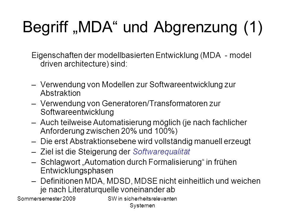 Sommersemester 2009SW in sicherheitsrelevanten Systemen Motivation für modellbasierte Entwicklung Logisch funktionale Inhalte auf hoher Abstraktionseb