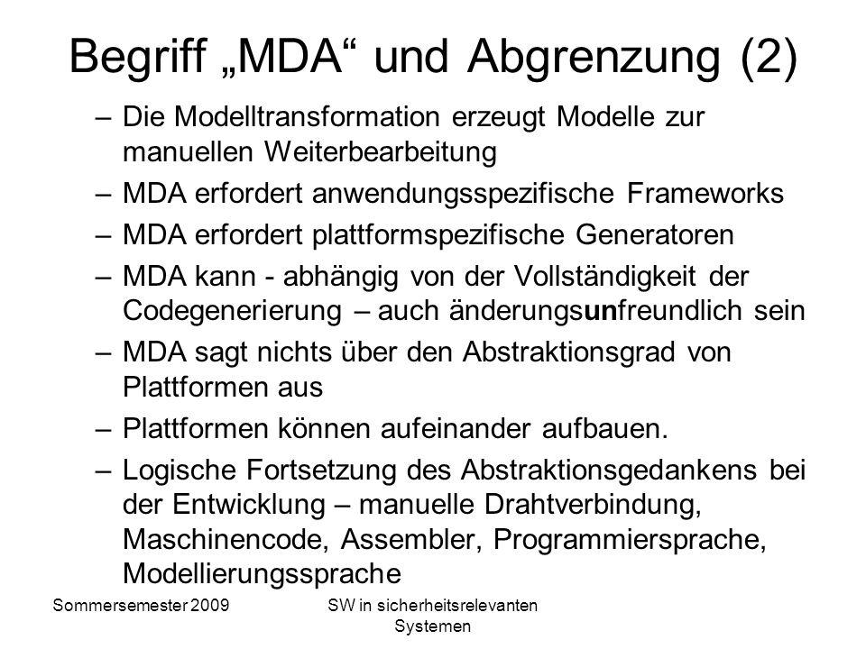 Sommersemester 2009SW in sicherheitsrelevanten Systemen Begriff MDA und Abgrenzung (1) Eigenschaften der modellbasierten Entwicklung (MDA - model driv
