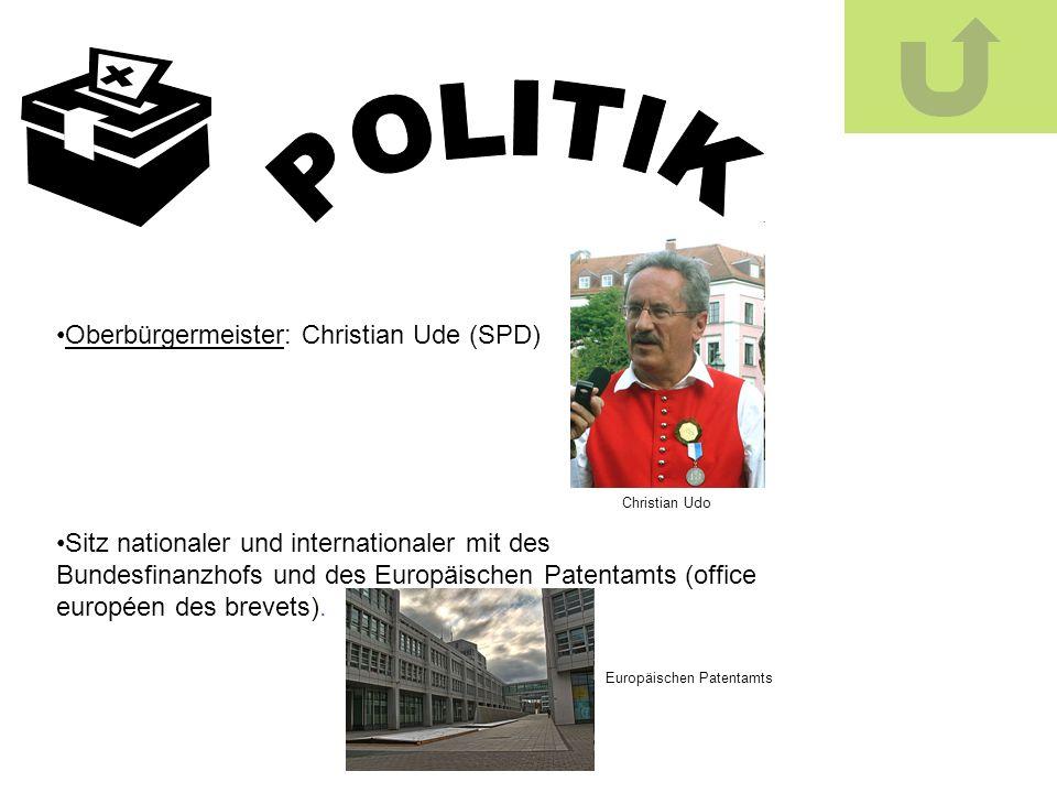 Oberbürgermeister: Christian Ude (SPD) Sitz nationaler und internationaler mit des Bundesfinanzhofs und des Europäischen Patentamts (office européen d