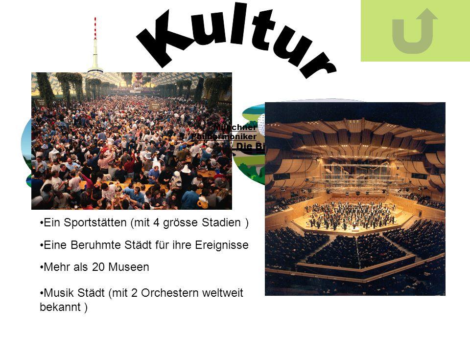 Ein Sportstätten (mit 4 grösse Stadien ) Olympiaturm Alianz Arena Eine Beruhmte Städt für ihre Ereignisse Die Bierfest Mehr als 20 Museen Musik Städt (mit 2 Orchestern weltweit bekannt ) Münchner Philharmoniker
