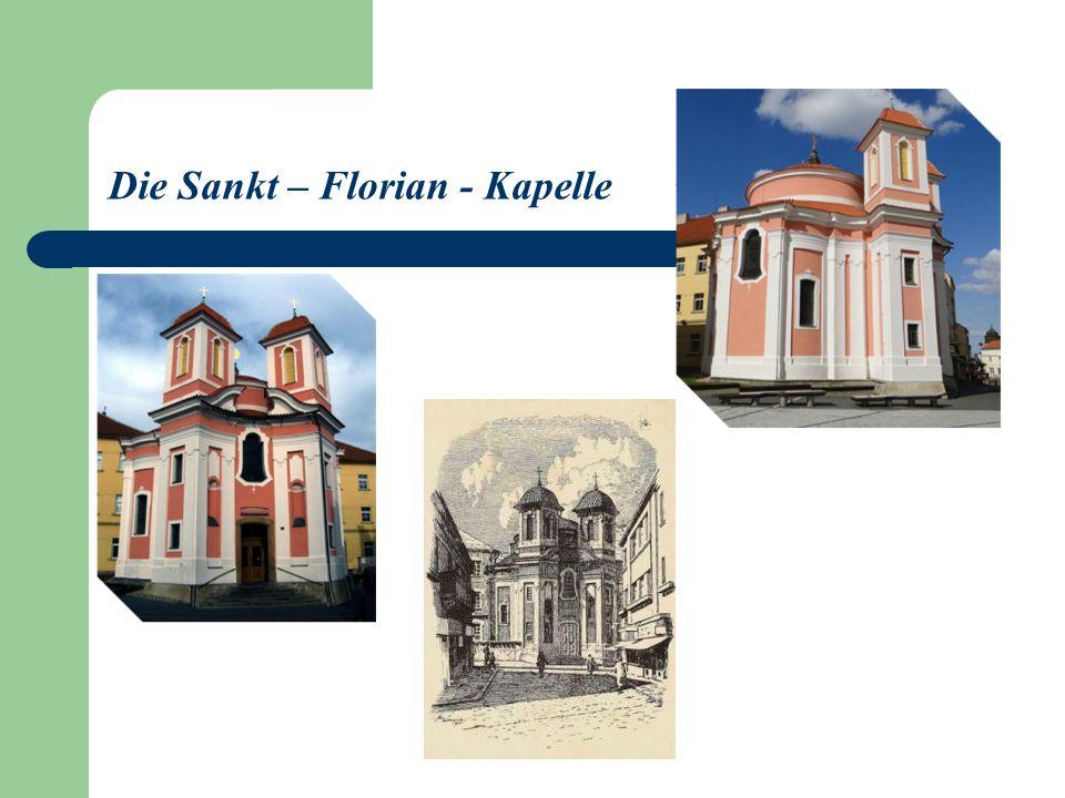 Die Sankt – Florian - Kapelle