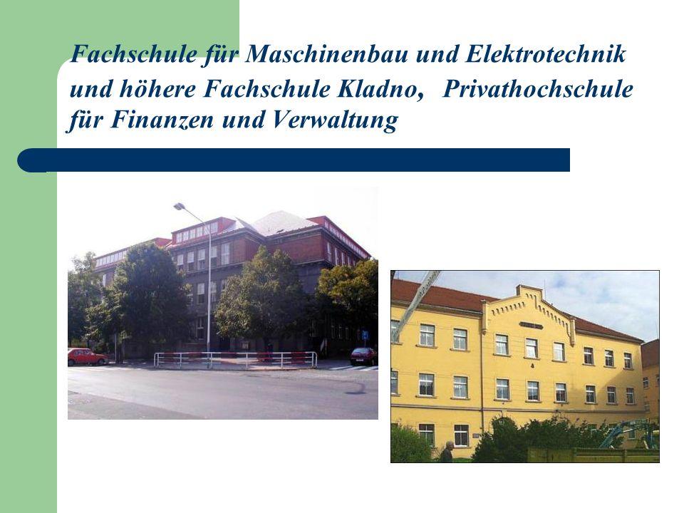 Fachschule für Maschinenbau und Elektrotechnik und höhere Fachschule Kladno, Privathochschule für Finanzen und Verwaltung