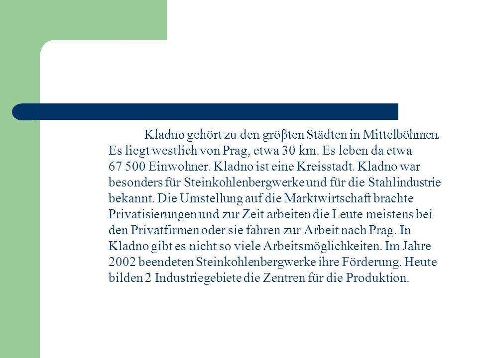 In Kladno befinden sich verschiedene Schuleinrichtungen Kindergärten, Grundschulen, Mittelschulen – sportliches und klassisches Gymnasium.