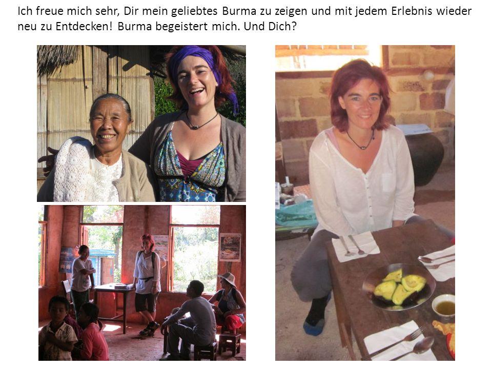 Ich freue mich sehr, Dir mein geliebtes Burma zu zeigen und mit jedem Erlebnis wieder neu zu Entdecken! Burma begeistert mich. Und Dich?