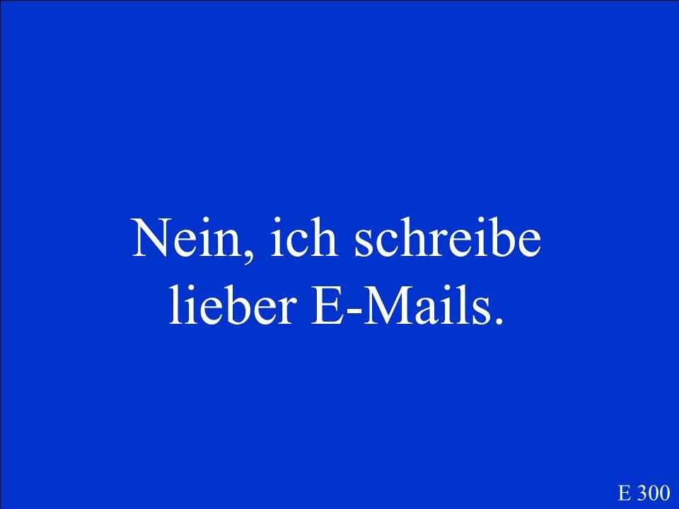 Schreibst du gerne Briefe? (E-Mails) E 300