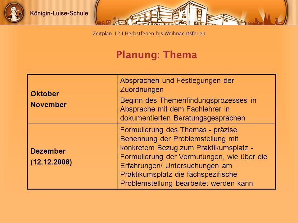 Zeitplan 12.I Herbstferien bis Weihnachtsferien Oktober November Absprachen und Festlegungen der Zuordnungen Beginn des Themenfindungsprozesses in Abs