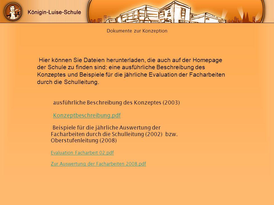 Dokumente zur Konzeption Hier können Sie Dateien herunterladen, die auch auf der Homepage der Schule zu finden sind: eine ausführliche Beschreibung de