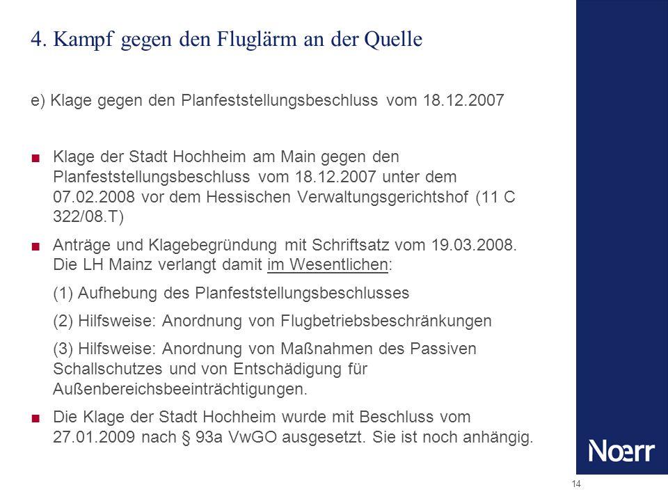 14 e) Klage gegen den Planfeststellungsbeschluss vom 18.12.2007 Klage der Stadt Hochheim am Main gegen den Planfeststellungsbeschluss vom 18.12.2007 u