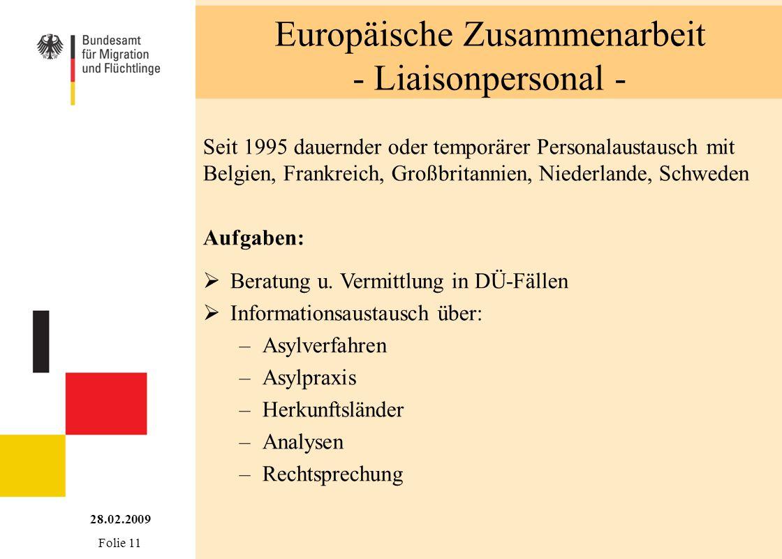 Europäische Zusammenarbeit - Liaisonpersonal - Seit 1995 dauernder oder temporärer Personalaustausch mit Belgien, Frankreich, Großbritannien, Niederla