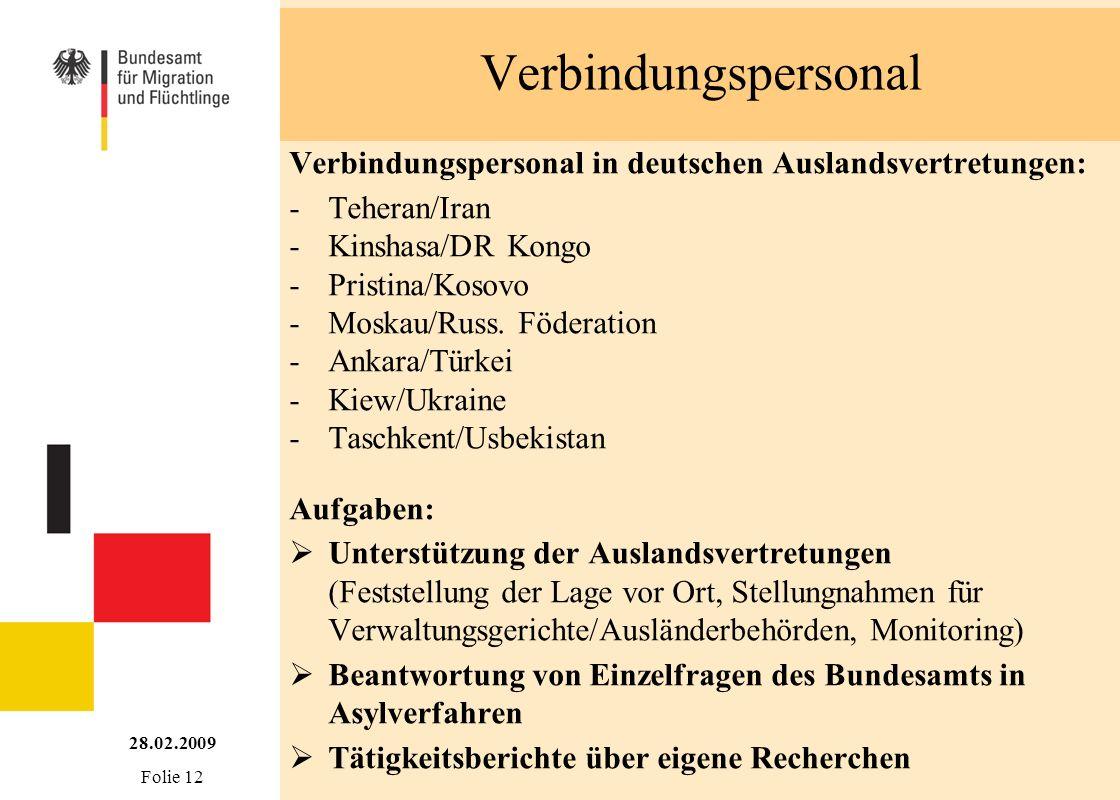 Verbindungspersonal Verbindungspersonal in deutschen Auslandsvertretungen: -Teheran/Iran -Kinshasa/DR Kongo -Pristina/Kosovo -Moskau/Russ. Föderation