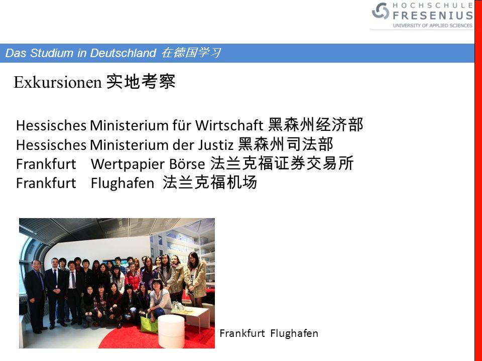 Hessisches Ministerium für Wirtschaft Hessisches Ministerium der Justiz Frankfurt Wertpapier Börse Frankfurt Flughafen Exkursionen Das Studium in Deut