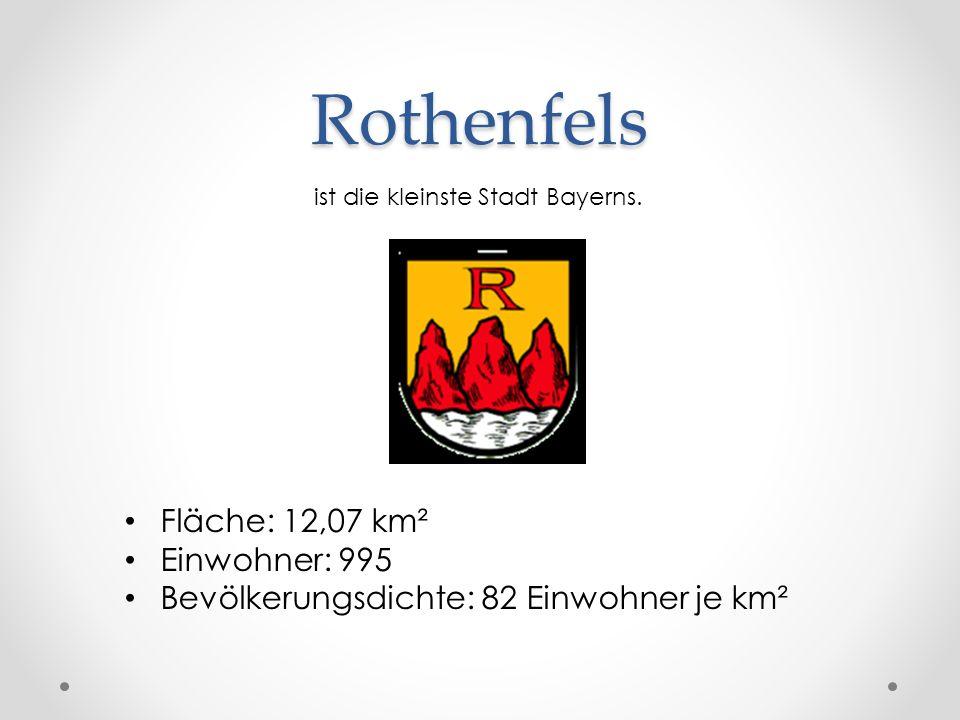 Rothenfels ist die kleinste Stadt Bayerns. Fläche: 12,07 km² Einwohner: 995 Bevölkerungsdichte: 82 Einwohner je km²